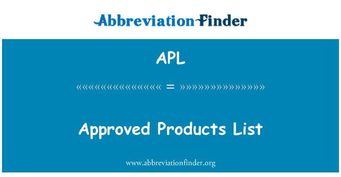 APL: Approved Products List