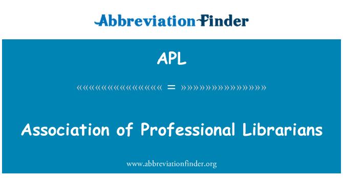 APL: Association of Professional Librarians