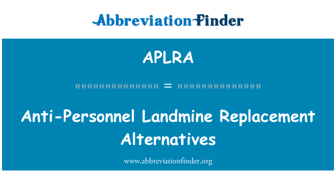 APLRA: Anti-Personnel Landmine Replacement Alternatives