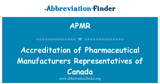 APMR: Accreditation of Pharmaceutical Manufacturers Representatives of Canada