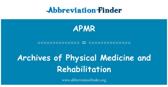 APMR: Archives of Physical Medicine and Rehabilitation