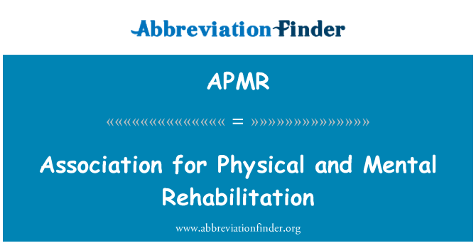 APMR: Association for Physical and Mental Rehabilitation