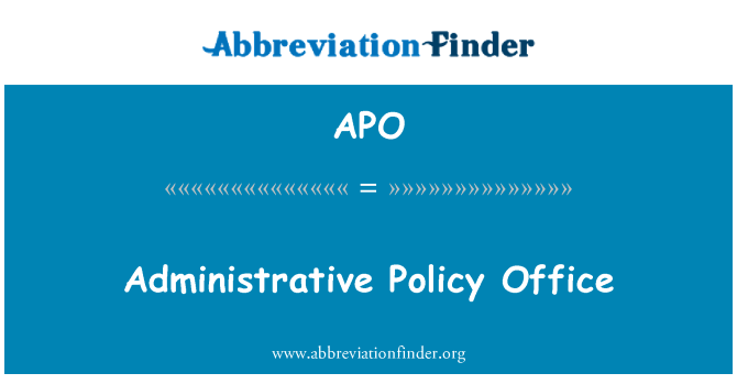 APO: Administrative Policy Office