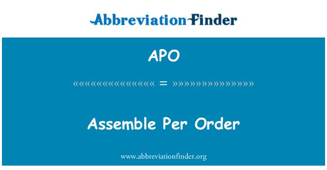 APO: Assemble Per Order