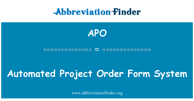 APO: Automated Project Order Form System