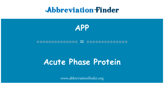 APP: Acute Phase Protein