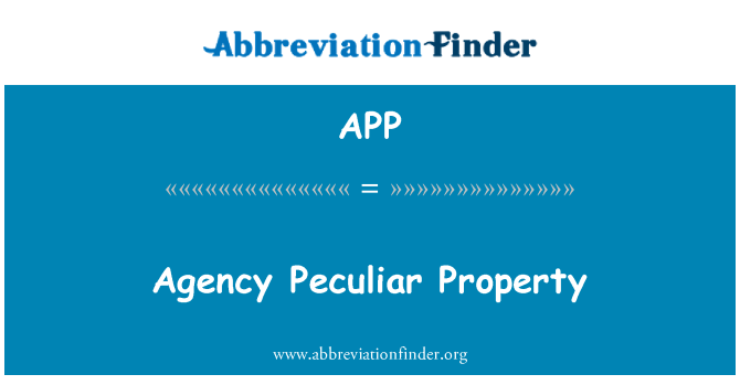 APP: Agency Peculiar Property