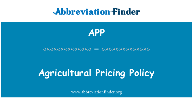 APP: Agricultural Pricing Policy