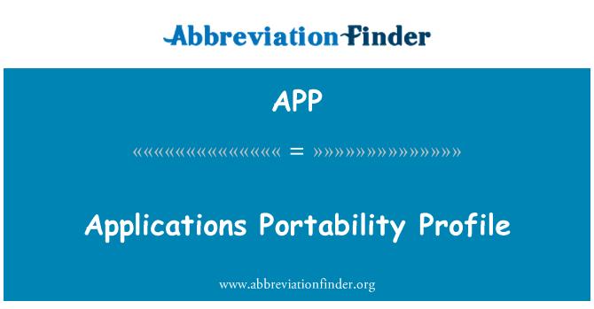 APP: Applications Portability Profile