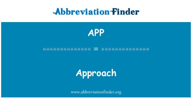 APP: Approach