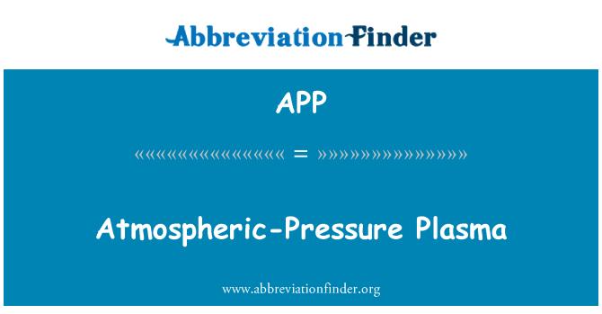 APP: Atmospheric-Pressure Plasma