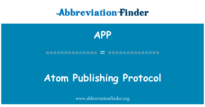 APP: Atom Publishing Protocol