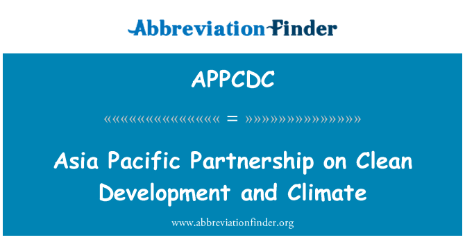 APPCDC: Asia Pacific Partnership on Clean Development and Climate