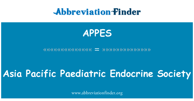 APPES: Asia Pacific Paediatric Endocrine Society