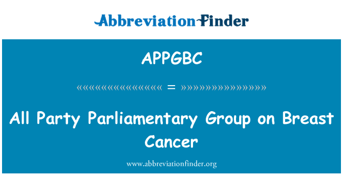 APPGBC: All Party Parliamentary Group on Breast Cancer