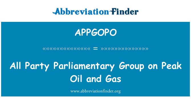 APPGOPO: All Party Parliamentary Group on Peak Oil and Gas