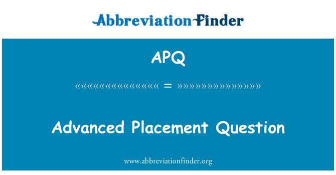 APQ: Advanced Placement Question