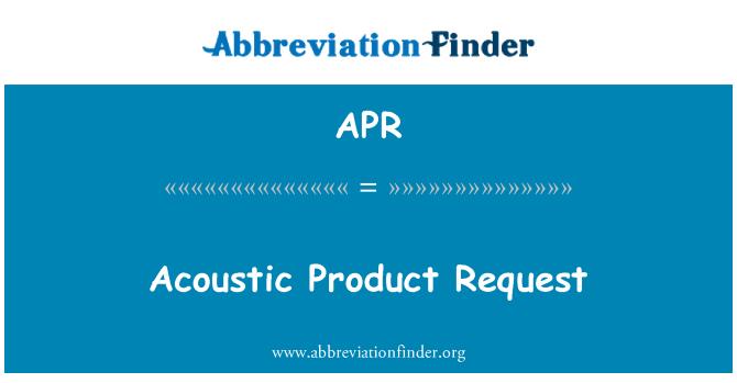 APR: Acoustic Product Request
