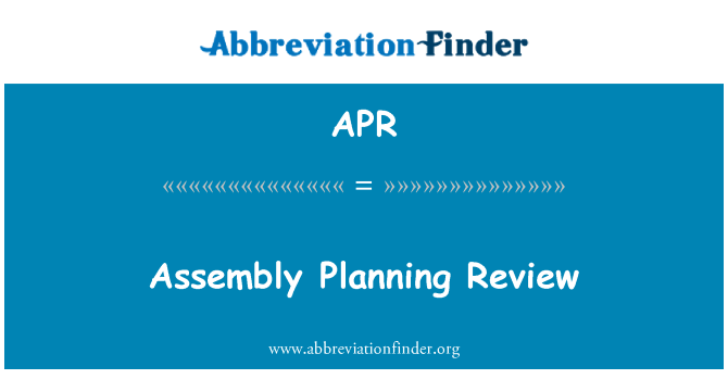 APR: Assembly Planning Review