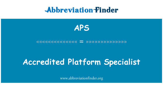 APS: Accredited Platform Specialist