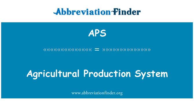APS: Agricultural Production System