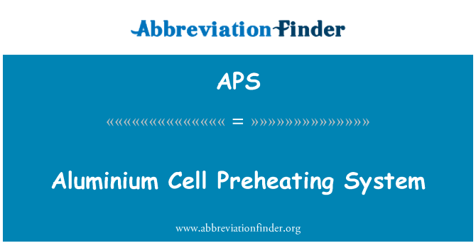 APS: Aluminium Cell Preheating System