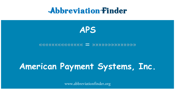 APS: American Payment Systems, Inc.