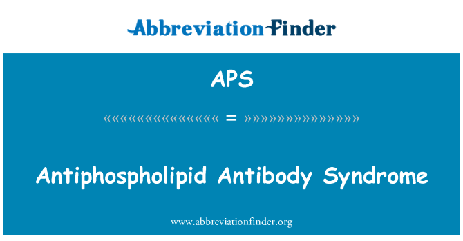 APS: Antiphospholipid Antibody Syndrome