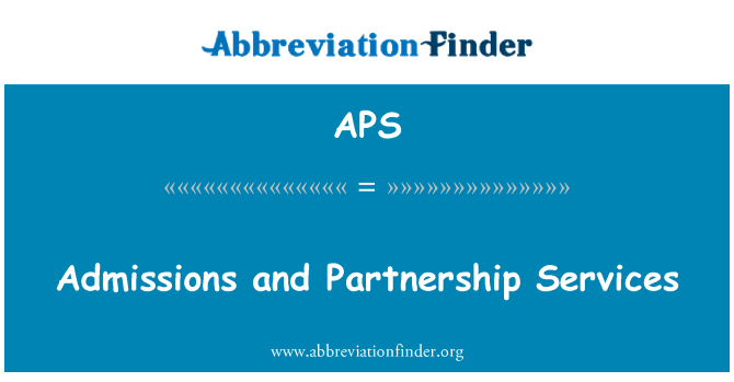 APS: Admissions and Partnership Services