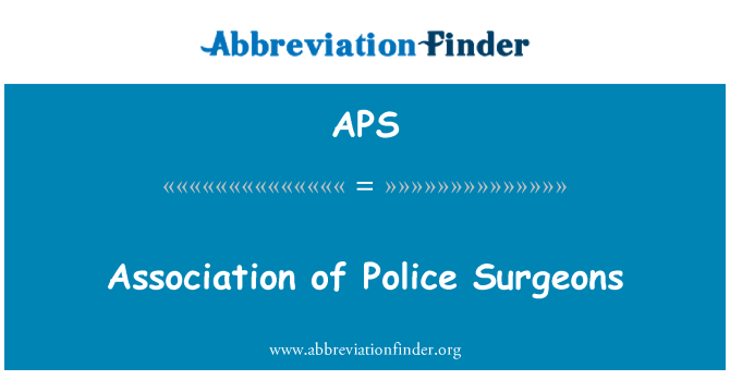APS: Association of Police Surgeons
