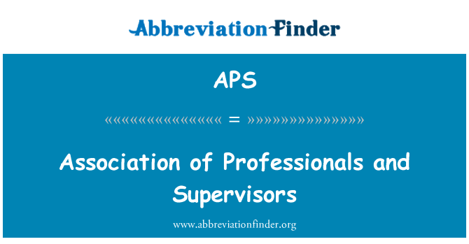 APS: Association of Professionals and Supervisors