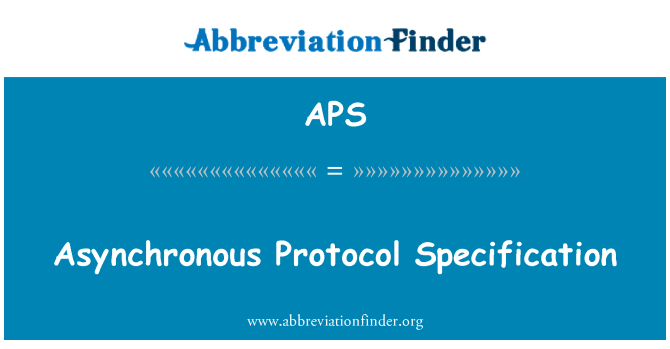 APS: Asynchronous Protocol Specification