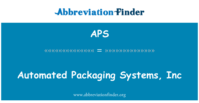 APS: Automated Packaging Systems, Inc
