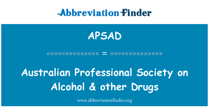 APSAD: Australian Professional Society on Alcohol & other Drugs
