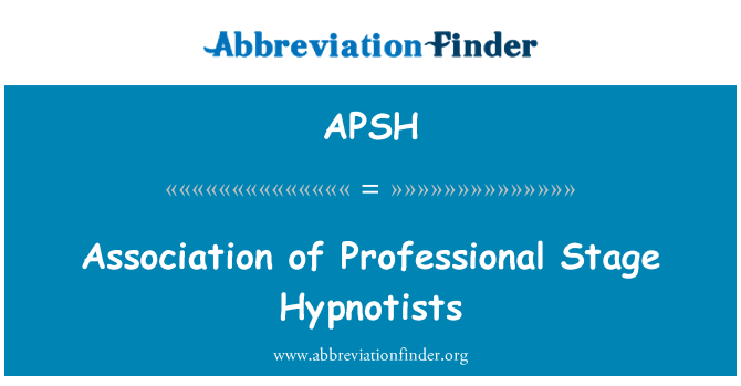 APSH: Association of Professional Stage Hypnotists