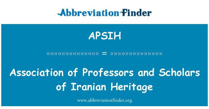 APSIH: Association of Professors and Scholars of Iranian Heritage