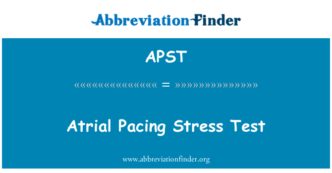 APST: Atrial Pacing Stress Test
