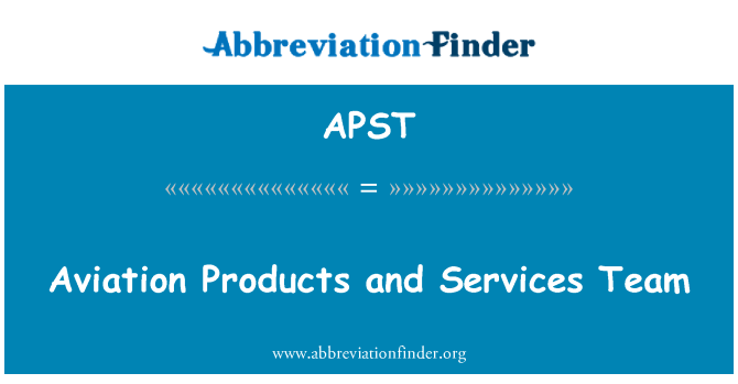 APST: Aviation Products and Services Team
