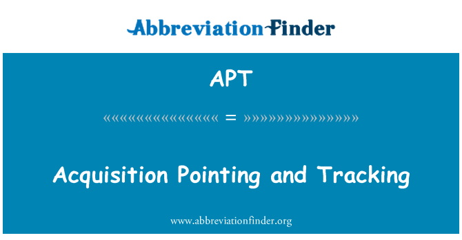 APT: Acquisition Pointing and Tracking