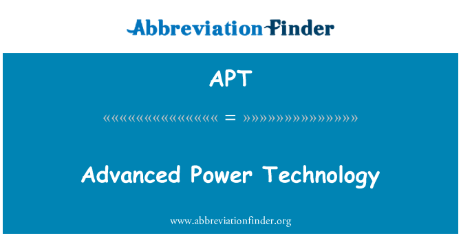 APT: Advanced Power Technology
