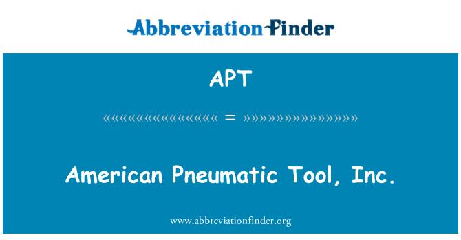 APT: American Pneumatic Tool, Inc.