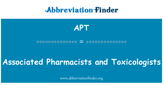 APT: Associated Pharmacists and Toxicologists