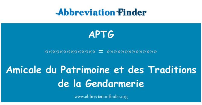 APTG: Amicale du Patrimoine et des traditsioonide de la sandarmeeria