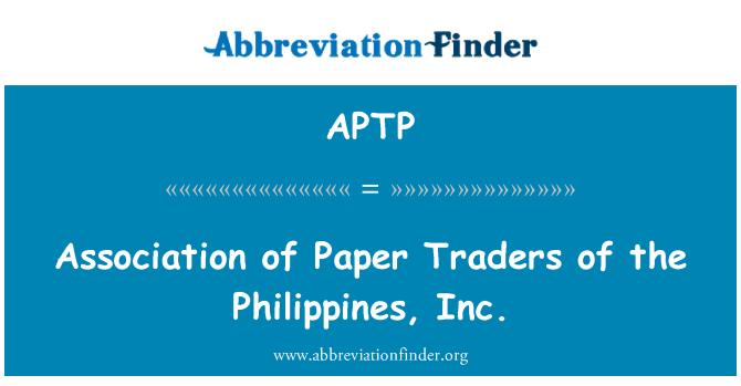 APTP: Asociación de comerciantes de papel de Filipinas, Inc.