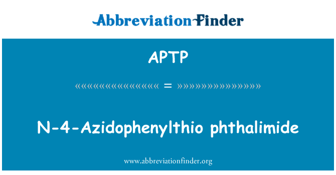 APTP: Ftalimida de la N-4-Azidophenylthio