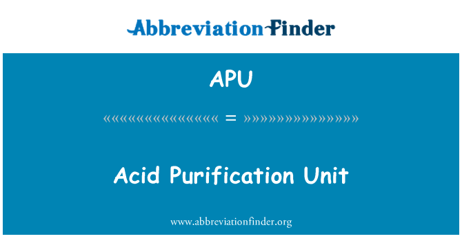 APU: Acid Purification Unit