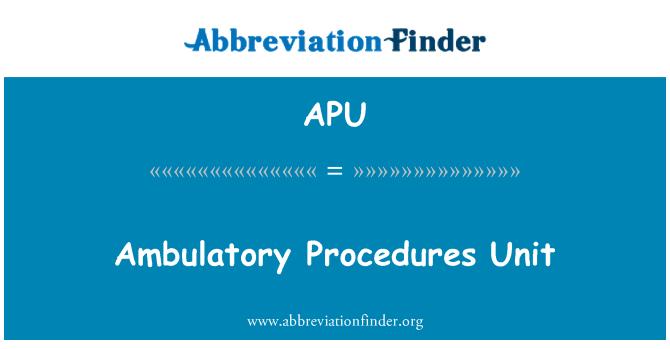 APU: Ambulatory Procedures Unit