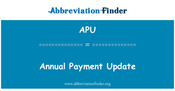 APU: Annual Payment Update