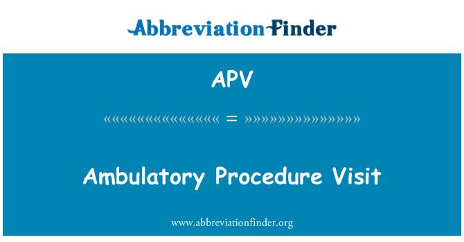 APV: Ambulatory Procedure Visit
