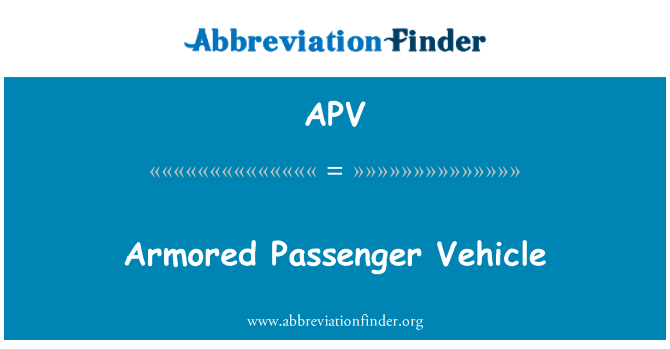 APV: Armored Passenger Vehicle